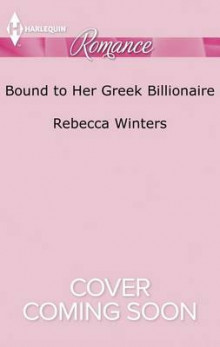 Bound to Her Greek Billionaire av Rebecca Winters (Heftet)