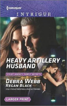 Heavy Artillery Husband av Debra Webb og Regan Black (Heftet)