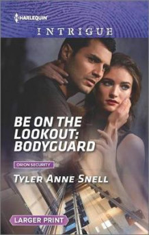 Be on the Lookout: Bodyguard av Tyler Anne Snell (Heftet)