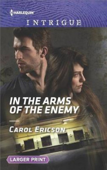 In the Arms of the Enemy av Carol Ericson (Heftet)
