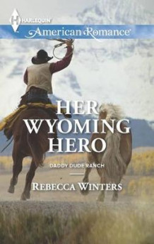 Her Wyoming Hero av Rebecca Winters (Heftet)