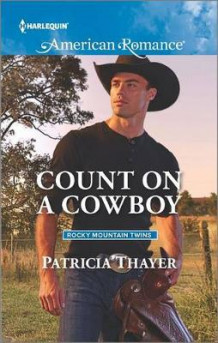 Count on a Cowboy av Patricia Thayer (Heftet)