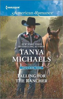 Falling for the Rancher av Tanya Michaels (Heftet)