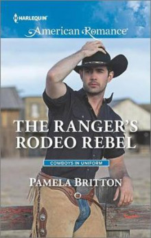 The Ranger's Rodeo Rebel av Pamela Britton (Heftet)
