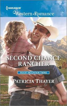 Second Chance Rancher av Patricia Thayer (Heftet)