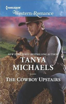 The Cowboy Upstairs av Tanya Michaels (Heftet)