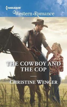 The Cowboy and the Cop av Christine Wenger (Heftet)