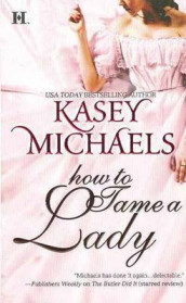 How to Tame a Lady av Kasey Michaels (Heftet)