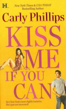 Kiss Me If You Can av Carly Phillips (Heftet)