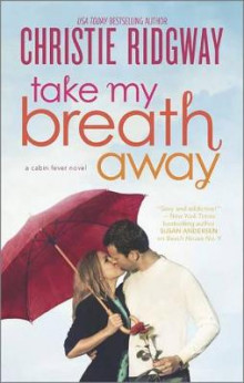 Take My Breath Away av Christie Ridgway (Heftet)