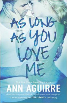 As Long as You Love Me av Ann Aguirre (Heftet)