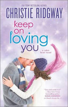 Keep on Loving You av Christie Ridgway (Heftet)