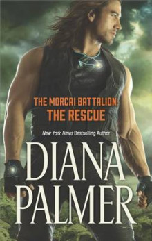 The Morcai Battalion: The Rescue av Diana Palmer (Heftet)