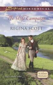 The Wife Campaign av Regina Scott (Heftet)