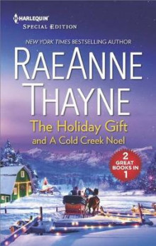 The Holiday Gift and a Cold Creek Noel av RaeAnne Thayne (Heftet)