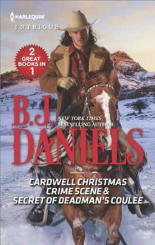 Cardwell Christmas Crime Scene and Secret of Deadman's Coulee av B J Daniels (Heftet)