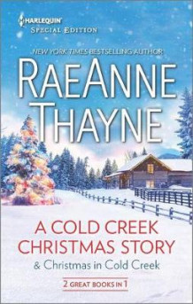 A Cold Creek Christmas Story & Christmas in Cold Creek av RaeAnne Thayne (Heftet)