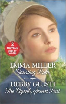 Courting Ruth and the Agent's Secret Past av Emma Miller og Debby Giusti (Heftet)