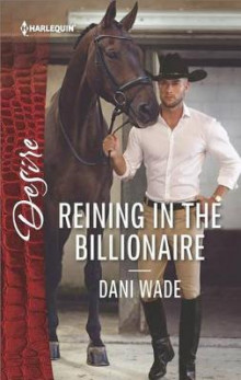 Reining in the Billionaire av Dani Wade (Heftet)