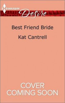Best Friend Bride av Kat Cantrell (Heftet)