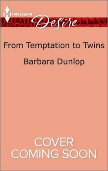 From Temptation to Twins av Barbara Dunlop (Heftet)