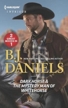 Dark Horse & the Mystery Man of Whitehorse av B J Daniels (Heftet)