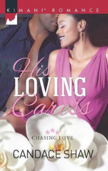 His Loving Caress av Candace Shaw (Heftet)