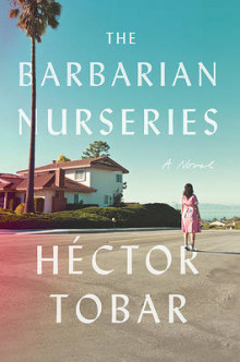 The Barbarian Nurseries av Hector Tobar (Innbundet)
