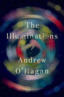 The Illuminations av Andrew O'Hagan (Innbundet)