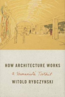 How Architecture Works av Witold Rybczynski (Innbundet)