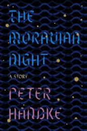 The Moravian Night av Peter Handke og Krishna Winston (Innbundet)
