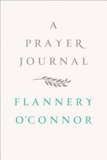 A Prayer Journal av Flannery O'Connor (Innbundet)