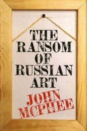 The Ransom of Russian Art av John A. McPhee (Innbundet)