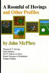 Roomful of Hovings and Other Profiles av John McPhee (Innbundet)