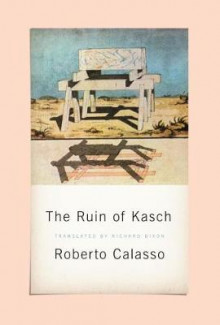 The Ruin of Kasch av Roberto Calasso (Heftet)