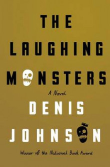The Laughing Monsters av Denis Johnson (Innbundet)