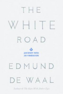 The White Road av Edmund de Waal (Innbundet)