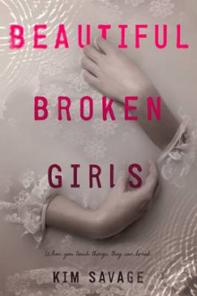 Beautiful Broken Girls av Kim Savage (Innbundet)