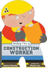 Omslag - Today I'm a Construction Worker