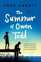 The Summer of Owen Todd av Tony Abbott (Innbundet)