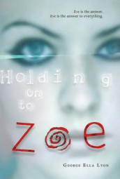 Holding on to Zoe av George Ella Lyon (Innbundet)