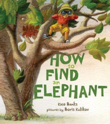 How to Find an Elephant av Kate Banks (Innbundet)