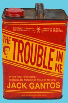 The Trouble in Me av Jack Gantos (Innbundet)