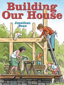 Building Our House av Jonathan Bean (Innbundet)