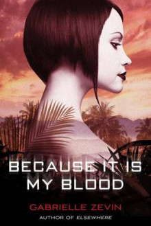Because It Is My Blood av Gabrielle Zevin (Innbundet)