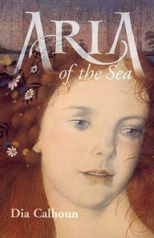 Aria of the Sea av Dia Calhoun (Heftet)