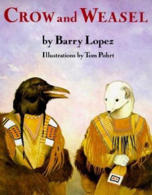 Crow and Weasel av Barry Holstun Lopez (Heftet)