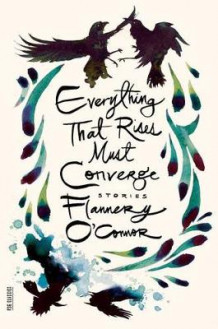 Everything That Rises Must Converge av Flannery O'Connor (Heftet)