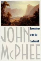 Encounters with the Archdruid av John McPhee (Heftet)