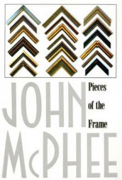 Pieces of the Frame av John McPhee (Heftet)